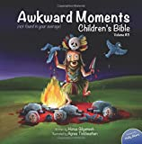 Awkward Moments (Not Found In Your Average) Children's Bible - Vol. 3: Don't Blame Us, It's In The Bible! (Volume 3)