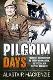 Pilgrim Days: From the Vietnam War to Troop Commander, 22 Special Air Service Regiment