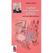 Carnet d'une romancière à Paris: Mes meilleures adresses (French Edition)