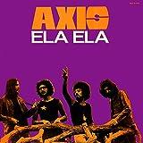 Axis: Ela Ela [Vinyl]