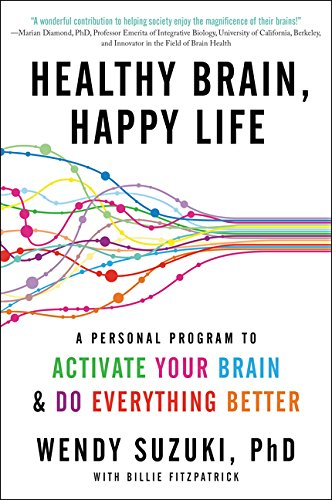 Healthy Brain, Happy Life: A Personal Program to to Activate Your Brain and Do Everything Better