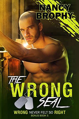 The Wrong SEAL: Small Towns Hide the Biggest Secrets (Wrong Never Felt So Right Book - Never Hide