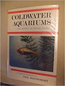Coldwater Aquariums by Neil Wainwright (1969-09-01)