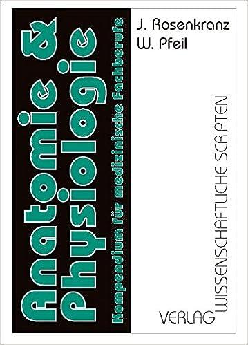 Anatomie und Physiologie: Kompendium für medizinische Fachberufe ...