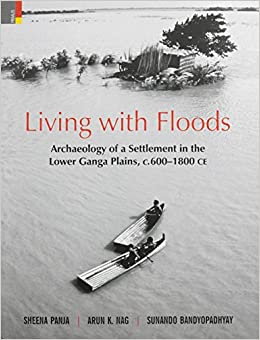 Book Living with Floods: Archaeology of a Settlement in the Lower Ganga Plains, C.600-1800 C.E.