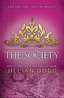 The Society (Spy Girl Book 3) by [Dodd, Jillian]