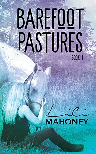 Barefoot Pastures - Book One by [Mahoney, Lili ]