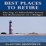 Best Places to Retire: The Top 15 Affordable Towns for Retirement on a Budget | Clayton Geoffreys