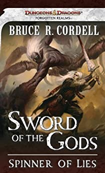 Spinner of Lies: A Forgotten Realms Novel (Sword of the Gods Book 2) by [Cordell, Bruce R.]