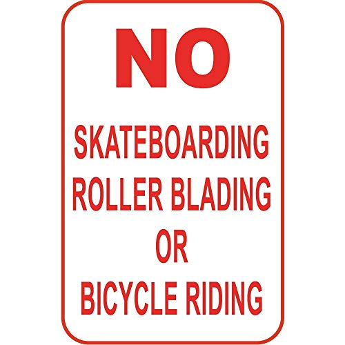 No Skateboarding Roller Blading Or Bicycle Riding Metal Tin Signs Decoration for Home Bar Garage Store Yard Office ()