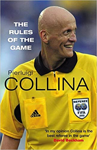 cce2ccc8a49 The Rules of the Game  Pierluigi Collina  8601300207919  Amazon.com  Books