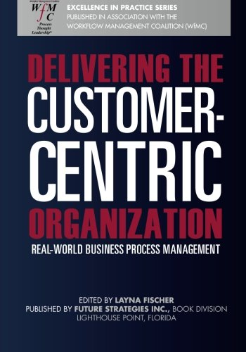 Delivering the Customer-Centric Organization (Volume - Centric Organization Customer