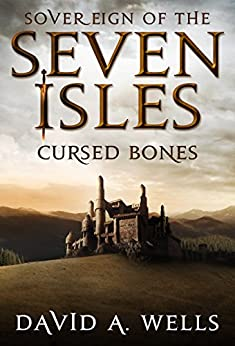 Cursed Bones (Sovereign of the Seven Isles Book 5) by [Wells, David A.]