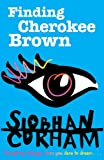 Finding Cherokee Brown, Siobhan Curham, 1405260386