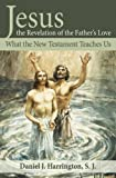 Jesus, the Revelation of the Father's Love, Daniel J. Harrington, 1592767583