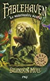 1. Fablehaven : Le sanctuaire secret (1)