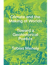 Climate and the Making of Worlds: Toward a Geohistorical Poetics