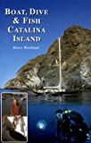 Boat, Dive and Fish Catalina Island, Bruce Wicklund, 0964628155