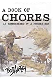 img - for Book of Chores: As Remembered by a Former Kid book / textbook / text book
