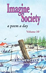 IMAGINE SOCIETY: A POEM A DAY - Volume 10: Jean Mercier's A Poem A Day Series