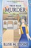 True Blue Murder (African Violet Club Mysteries) (Volume 1)