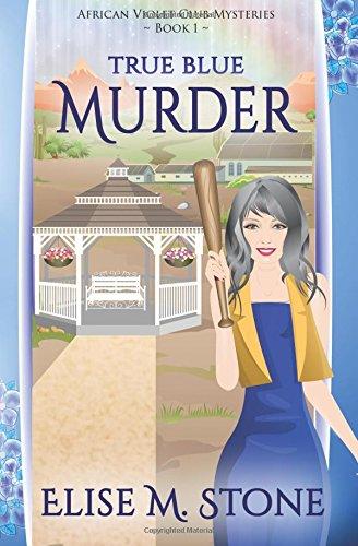 true-blue-murder-african-violet-club-mysteries-volume-1