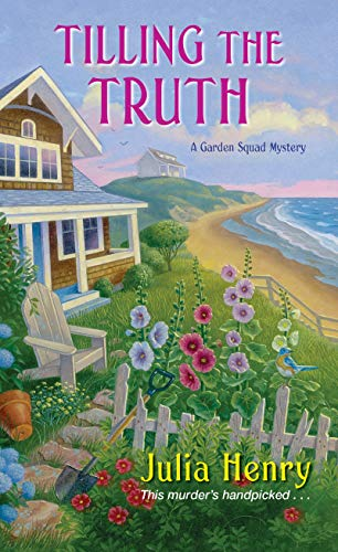 Tilling the Truth (A Garden Squad Mystery Book 2) by [Henry, Julia]
