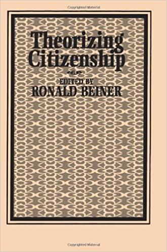 Theorizing Citizenship (Suny Series, Political Theory) by Beiner, Ronald (1994)