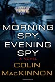 Morning Spy, Evening Spy, Colin MacKinnon, 0312355769