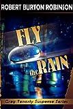 Fly the Rain (Greg Tenorly Suspense Book 4)