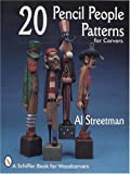 20 Pencil People Patterns for Carvers, Al Streetman, 0764300342