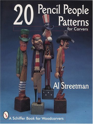 20 Pencil People Patterns for Carvers (A Schiffer book for woodcarvers)