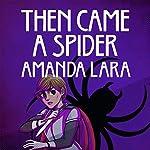 Then Came a Spider | Amanda Lara