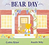 Bear Day, Cynthia Rylant, 0152010904