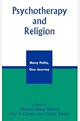 Psychotherapy and Religion: Many Paths, One Journey Hardcover