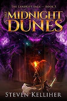 The Midnight Dunes (The Landkist Saga Book 3) by [Kelliher, Steven]