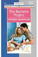 The Bachelor Project (Harlequin American Romance, No. 844)