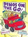 Dinos on the Go, Karma Wilson, 0316738115