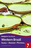 Western Brazil Handbook: Iguacu - Amazon - Pantanal (f...