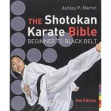 The Shotokan Karate Bible 2nd edition: Beginner to Black Belt