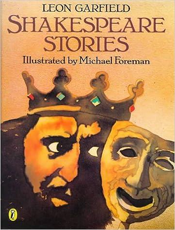 Shakespeare Stories: Amazon.co.uk: Leon Garfield, Michael Foreman: 9780140389388: Books