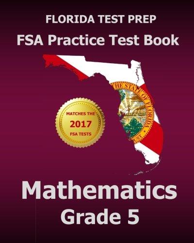 FLORIDA TEST PREP FSA Practice Test Book Mathematics Grade 5 ...