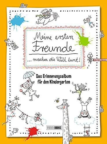 Meine ersten Freunde machen die Welt bunt!: Das Erinnerungsalbum für den Kindergarten Gebundenes Buch – 27. März 2017 Panini Katja Reichert 3833234180 empfohlenes Alter: ab 3 Jahre