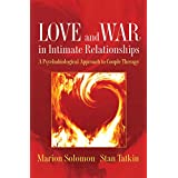 Love and War in Intimate Relationships: Connection, Disconnection, and Mutual Regulation in Couple Therapy (Norton Series on