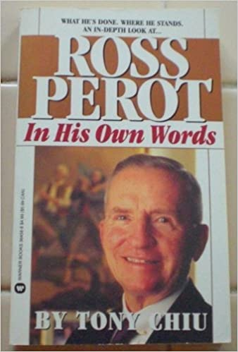 Ross Perot: In His Own Words by Tony Chiu