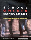 School Crisis Management, Kendall L. Johnson, 0897933052