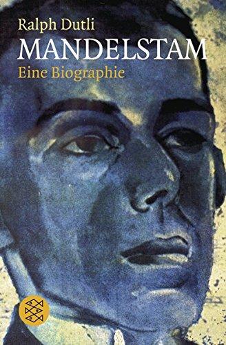 Mandelstam: Eine Biographie