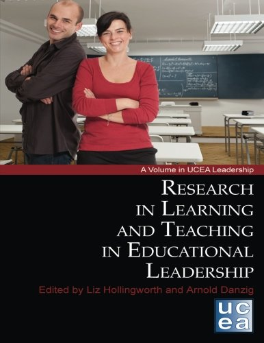 Research in Learning and Teaching in Educational Leadership (UCEA Leadership)