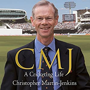 CMJ: A Cricketing Life Audiobook