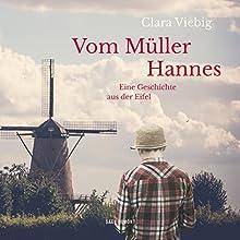 Vom Müller Hannes: Eine Geschichte aus der Eifel Hörbuch von Clara Viebig Gesprochen von: Eva Kraiss